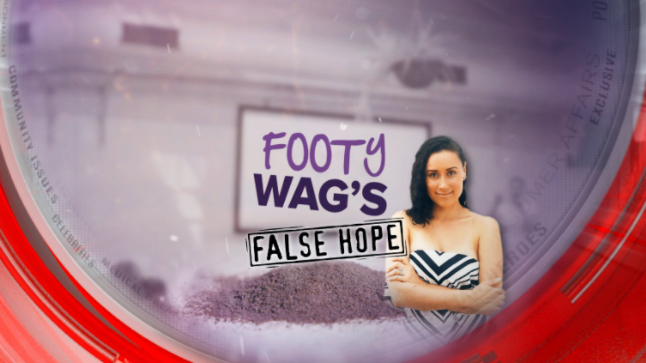 Footy WAG's false hope