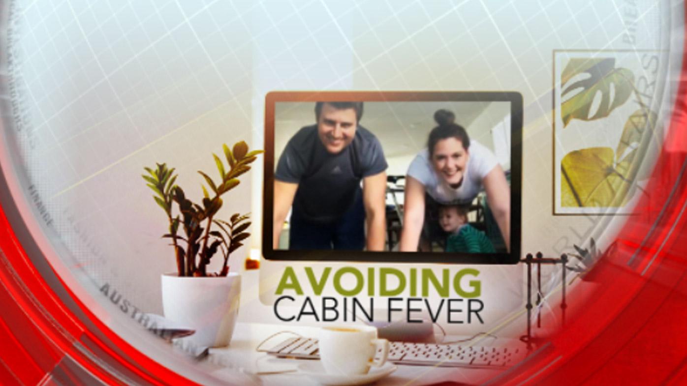 Avoiding cabin fever