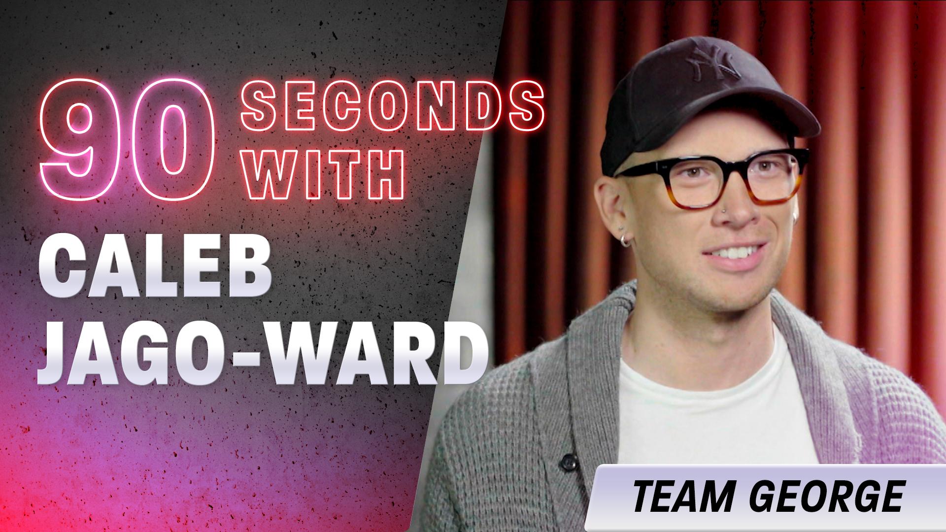 90 Seconds with Caleb Jago-Ward