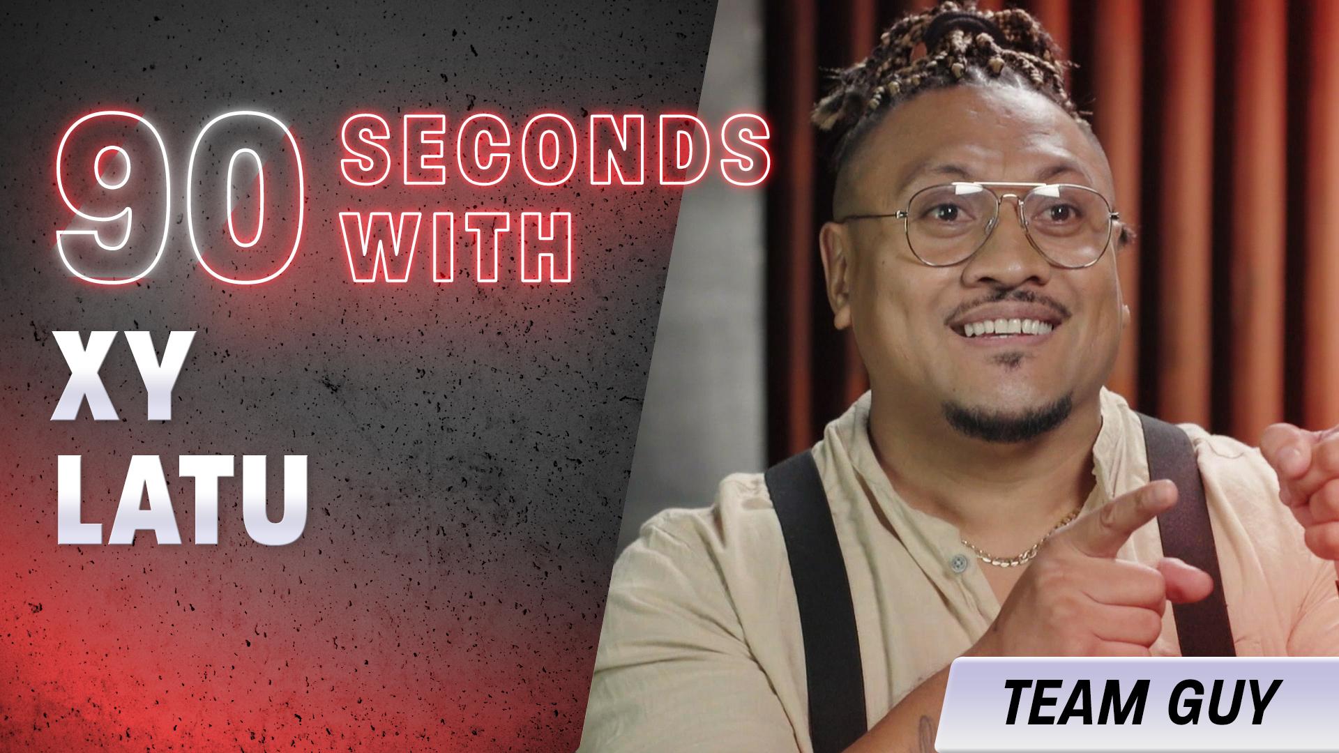 90 Seconds with Xy Latu