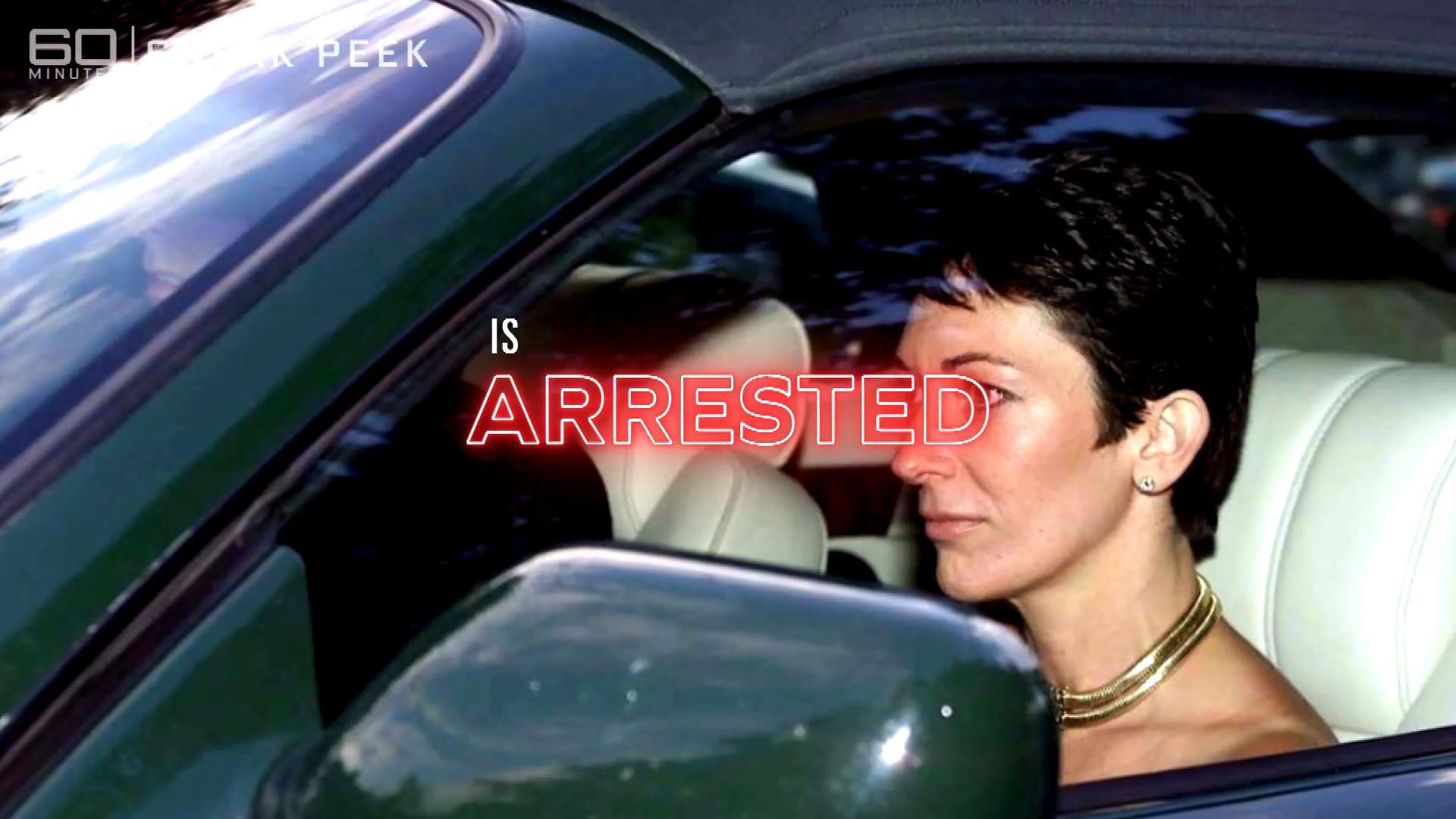 Sunday on 60 Minutes: Ghislaine Maxwell arrested