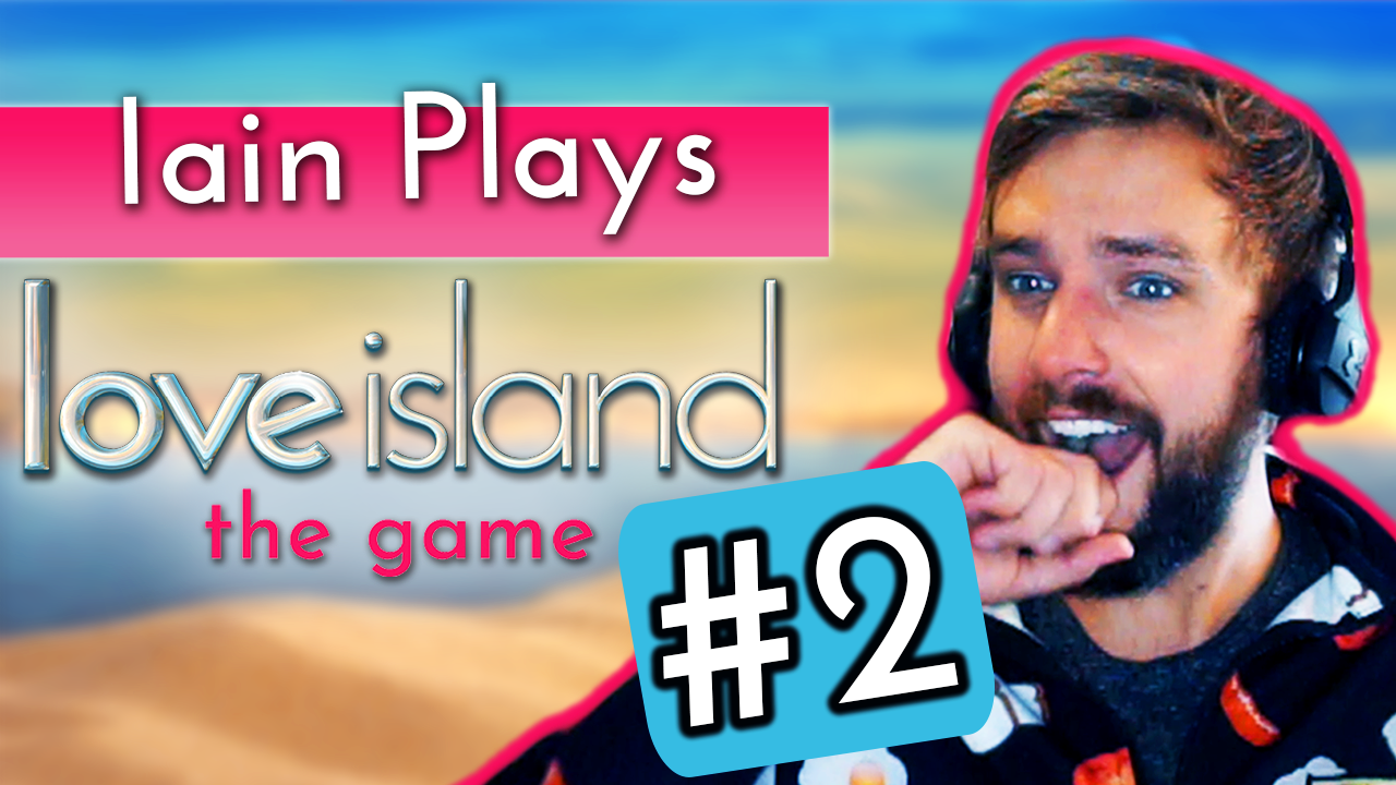 Iain Stirling plays Love Island the game #2: 'This game's madness'