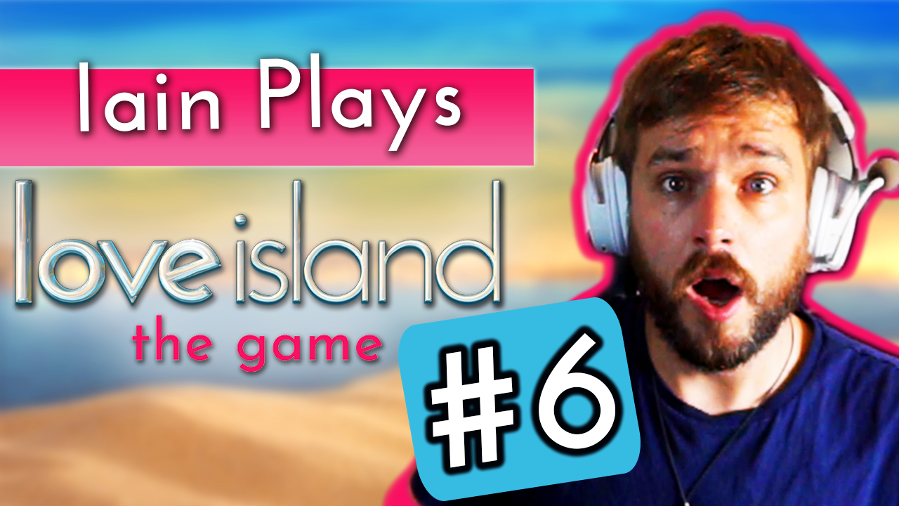 Iain Stirling plays Love Island the game #6: The Villa turns raunchy