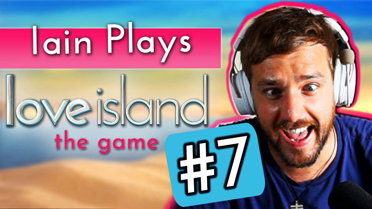 Iain Stirling plays Love Island the game #7: New Arrivals come to shake up the Villa